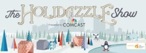 Gearing Up For The Holidays: Comcast Sponsors The 2020 Holidazzle Show